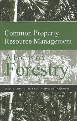 Common Property Resource Management: A Focus on Forestry