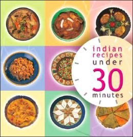 Indian Recipies under 30 Minutes