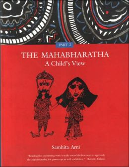 The Mahabharatha: A Child's View: Volume 2