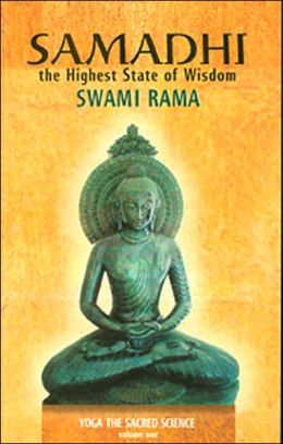 Samadhi: The Highest State of Wisdom (Yoga the Sacred Science Vol. 1)