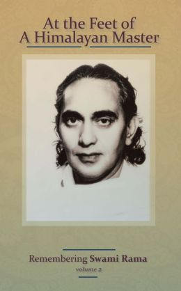 At the Feet of a Himalayan Master: Remembering Swami Rama, Volume 2