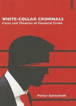 white collar crime and the three theories General strain theory explain white-collar crime a preliminary investigation of the relationship between strain and select white-collar offenses.