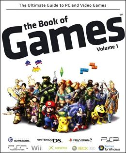 The Book of Games: The Ultimate Guide to PC and Video Games