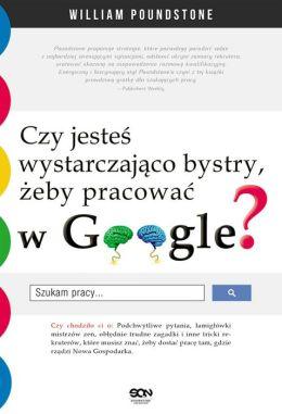 Czy jestes wystarczajaco bystry, zeby pracowac w Google?
