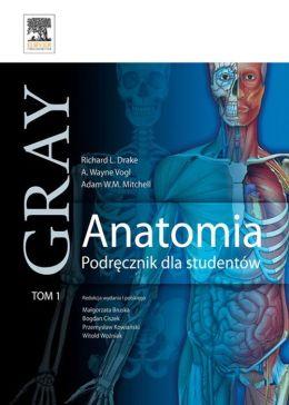 Anatomia. Podrecznik dla studentów. Gray. Tom 1