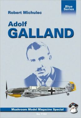 Adolf Galland (Blue Series, #7103)