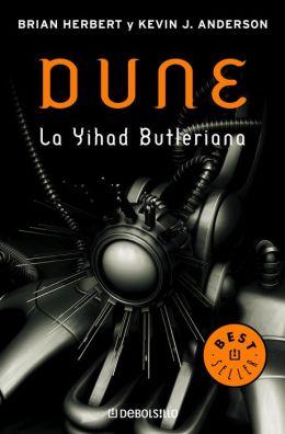 La Yihad Butleriana (Leyendas de Dune 1)