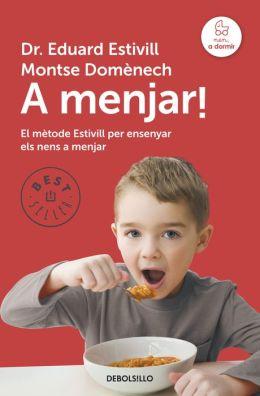 A menjar!: El mètode Estivill per ensenyar els nens a menjar
