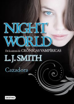 Cazadora (Spellbinder: Night World Series #3)