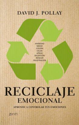 Reciclaje emocional: Aprende a controlar tus emociones