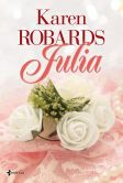 Book Cover Image. Title: Julia, Author: Karen Robards