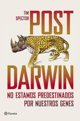 Post Darwin: No estamos predestinados por nuestros genes