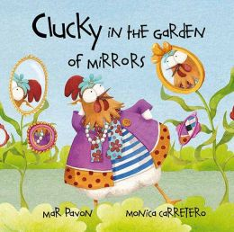 Clucky in the Garden of Mirrors (Clucky Series)