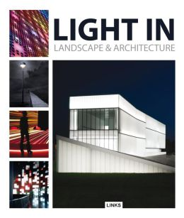 Light in Landscape & Architecture