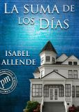 Book Cover Image. Title: La suma de los d�as, Author: Isabel Allende