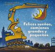 Book Cover Image. Title: Felices suenos, camiones grandes y pequenos, Author: Sherry Duskey