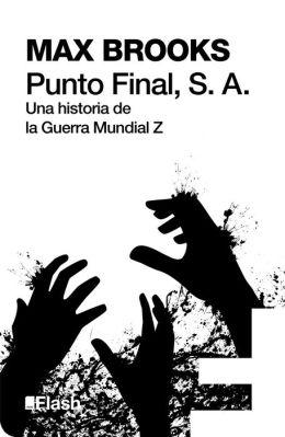 Punto Final, S. A. (Flash): Una historia de la Guerra Mundial Z