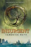Book Cover Image. Title: Insurgent, Author: Veronica Roth