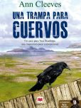 Book Cover Image. Title: Una trampa para cuervos, Author: Ann Cleeves