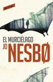 Book Cover Image. Title: El murci�lago (Harry Hole 1), Author: Jo Nesbo