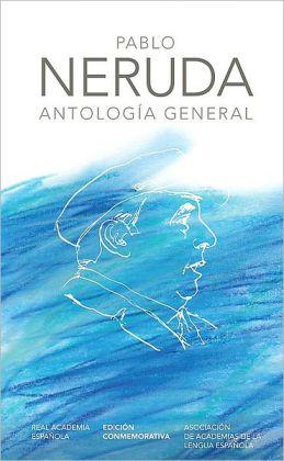 Antologia general. Pablo Neruda