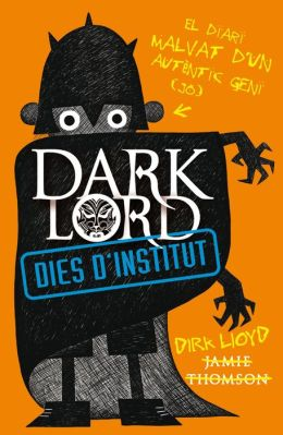 Dark Lord. Dies d'instituto