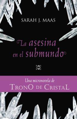 TRONO DE CRISTAL. Micronovela 3. La asesina en el submundo (Ebook)