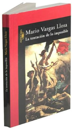 La tentación de lo imposible (The Temptation of the Impossible: Victor Hugo and