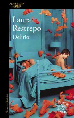 Delirio (Premio Alfaguara 2004)