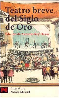 Teatro Breve Del Siglo de Oro