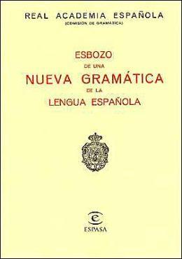 Esbozo de una Nueva Gramatica de la Lengua Espanola