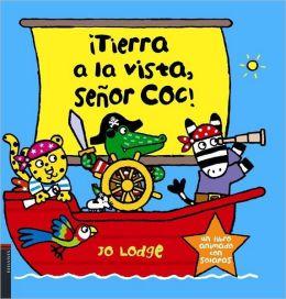 Tierra a la vista, Sr. Coc / Land ahoy, Mr. Croc