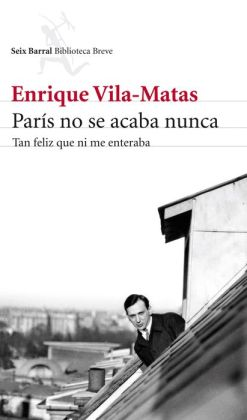 París no se acaba nunca: Tan feliz que ni me enteraba
