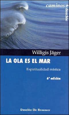 La Ola Es el Mar: Espiritualidad Mistica