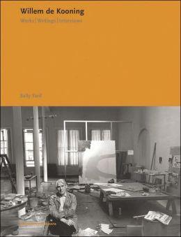 Willem de Kooning: Works, Writings, Interviews