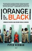 Book Cover Image. Title: Orange is the new black:  Cr�nica de mi a�o en una prisi�n federal de mujeres, Author: Piper Kerman