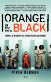Book Cover Image. Title: Orange is the new black:  Cr�nica de mi a�o en una prisi�n federal de mujeres, Author: Piper Kerman