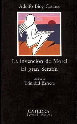 La invención de Morel & El gran Serafín