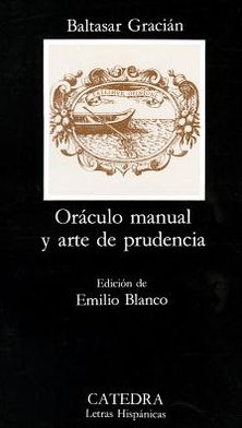 Oraculo Manual Y Arte De Prudencia / Manual Oracle and Art of Wordly Wisdom
