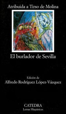 El burlador de Sevilla o el convidado de piedra (The Trickster of Seville and the Stone Guest)