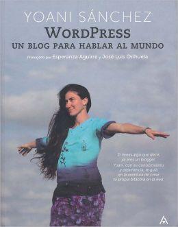 Wordpress: Un blog para hablar al mundo
