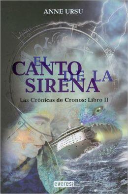 El Canto De La Sirena. Las Cronicas De Cronos: Libro Ii