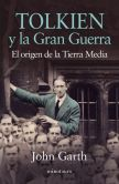 Book Cover Image. Title: Tolkien y la Gran Guerra:  El origen de la Tierra Media, Author: John Garth