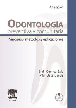 Odontología preventiva y comunitaria + StudentConsult en español: Principios, métodos y aplicaciones