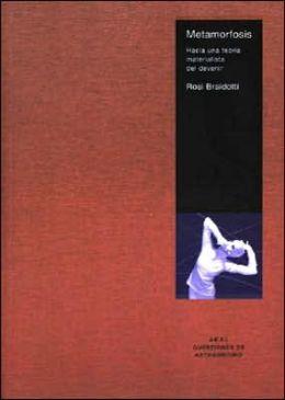 Metamorfosis: Hacia Una Teoria Materialista Del Devenir