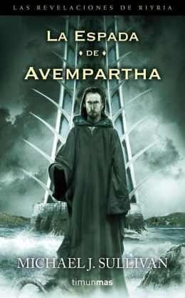 La espada de Avempartha: Segundo volumen de Las revelaciones de Riyria.