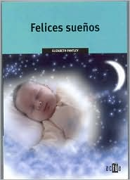 Felices Suenos (The No-Cry Sleep Solution)