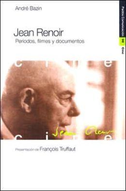 Jean Renoir: Periodos, Filmes y Documentos