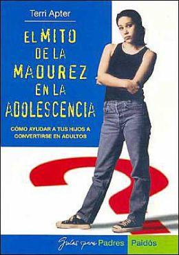 El Mito de la Madurez En la Adolescencia