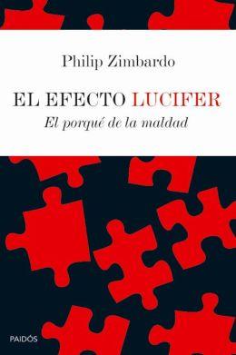El efecto Lucifer: El porqué de la maldad